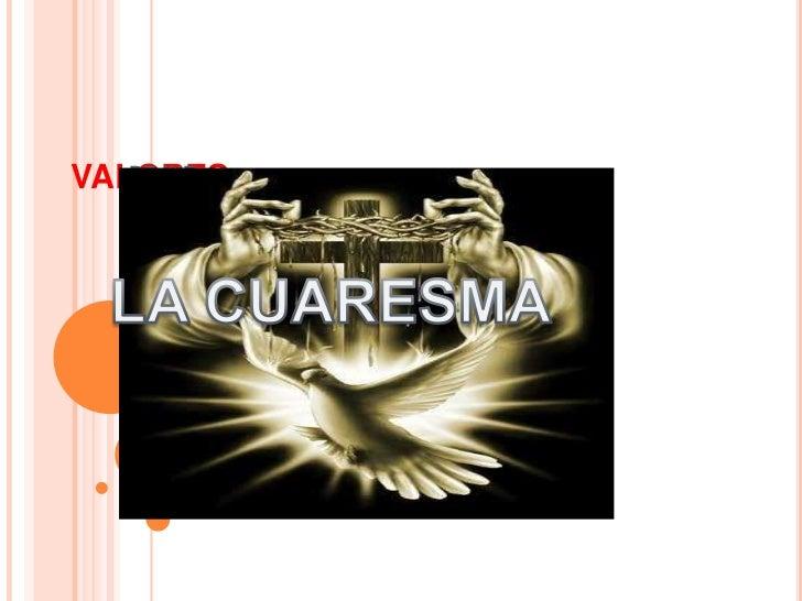VALORES<br />DDJNF<br />LA CUARESMA<br />