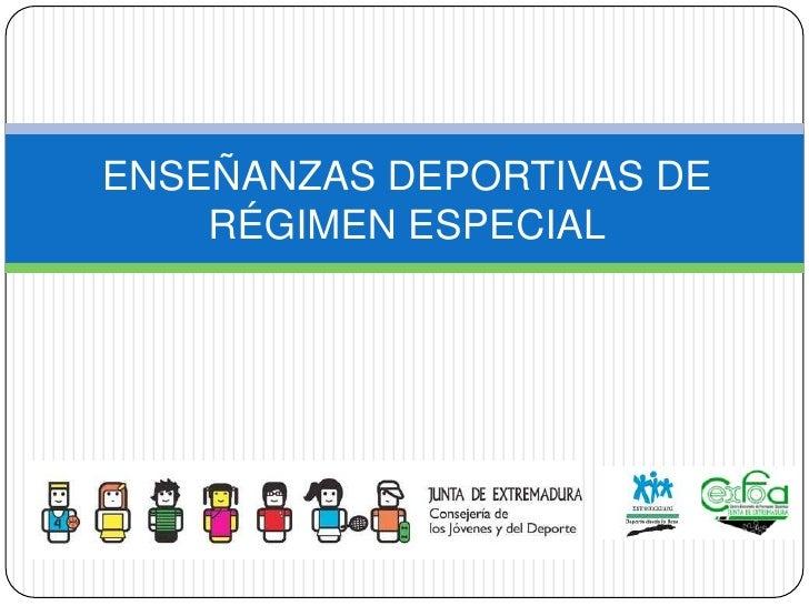 ENSEÑANZAS DEPORTIVAS DE RÉGIMEN ESPECIAL<br />