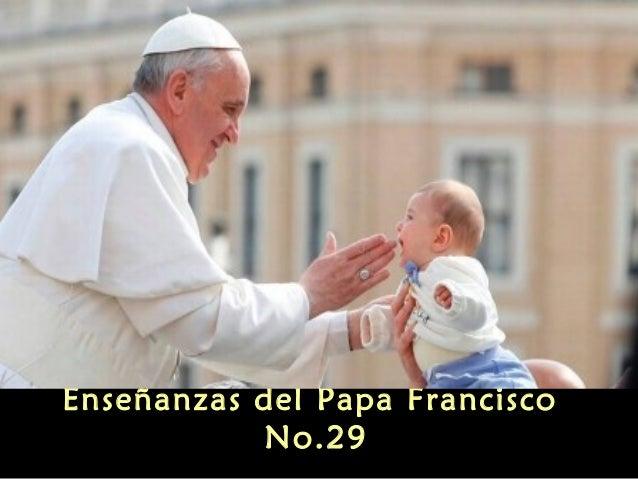 Enseñanzas del Papa Francisco No.29
