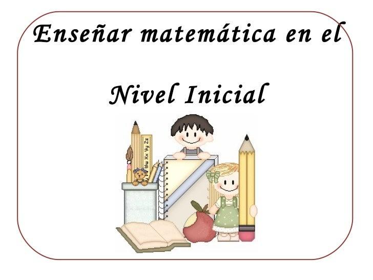 Enseñar matemática en el  Nivel Inicial