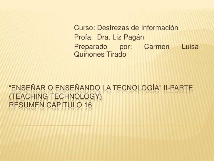 Enseñar o Enseñando La Tecnología