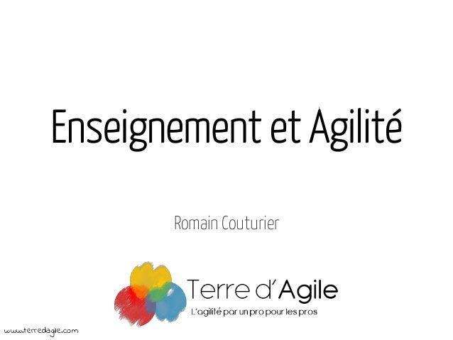 Enseignement et Agilité Romain Couturier  www.terredagile.com