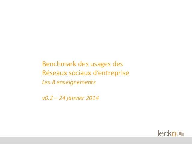 Benchmark des usages des  Réseaux sociaux d'entreprise  Les 8 enseignements  v0.2 – 24 janvier 2014