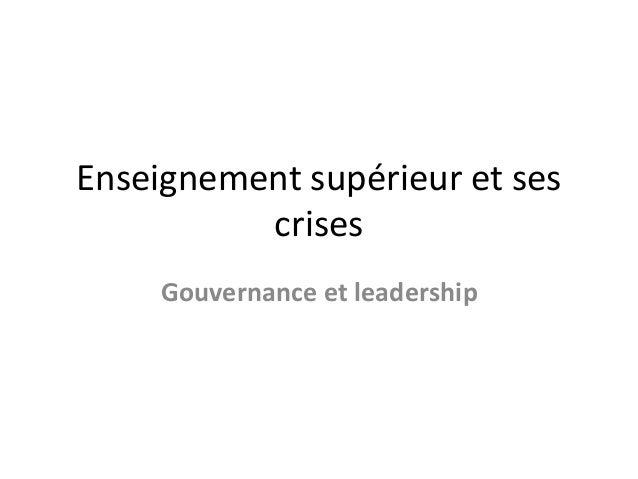 Enseignement supérieur et ses crises Gouvernance et leadership