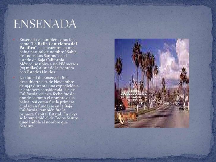 """Ensenada es también conocida como """"La Bella Cenicienta del Pacifico"""", se encuentra en una bahía natural de nombre """"Bahía d..."""