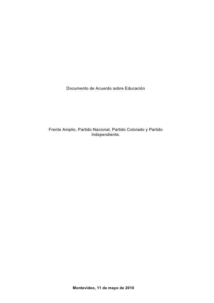 Documento de Acuerdo sobre Educación     Frente Amplio, Partido Nacional, Partido Colorado y Partido                      ...