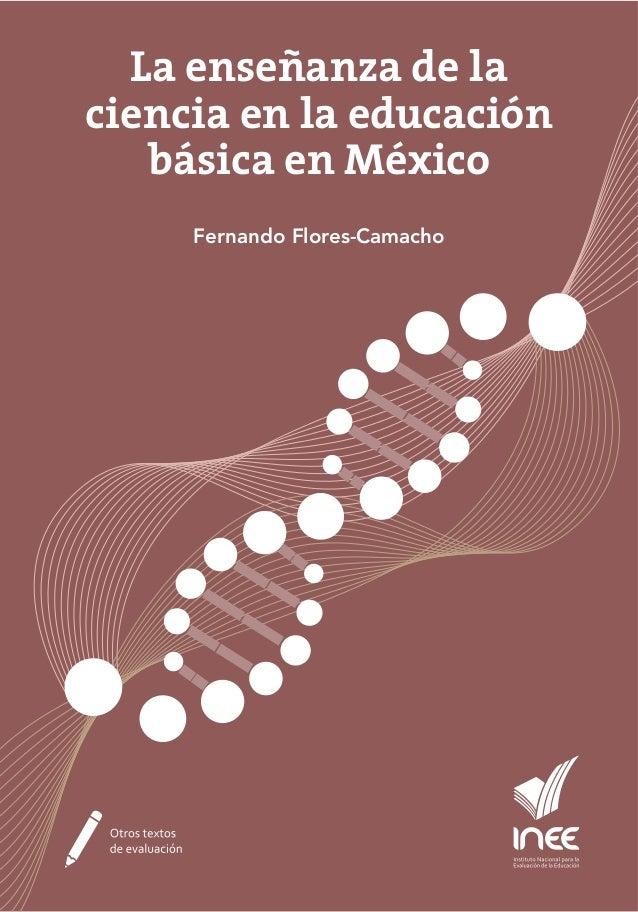 La enseñanza de la ciencia en la educación básica en México Fernando Flores-Camacho