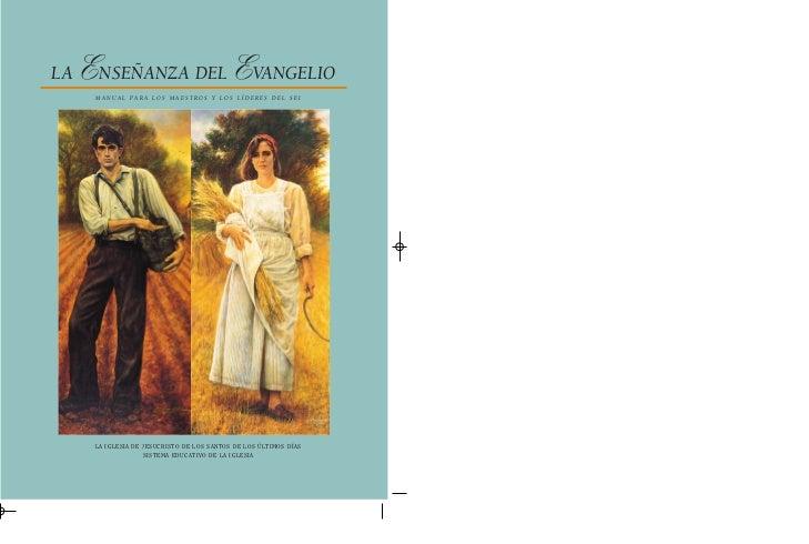 LA   ENSEÑANZA DEL EVANGELIO       MANUAL PARA LOS MAESTROS Y LOS LÍDERES DEL SEI           LA IGLESIA DE JESUCRISTO DE LO...