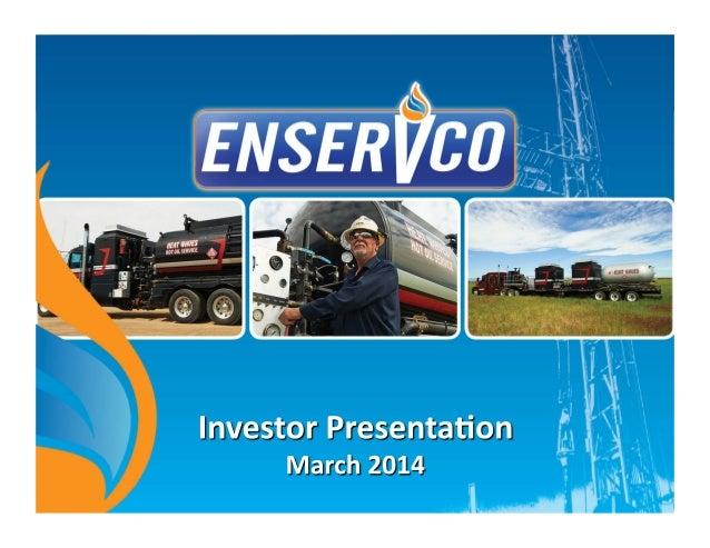 Enservco Investor Presentation March 2014