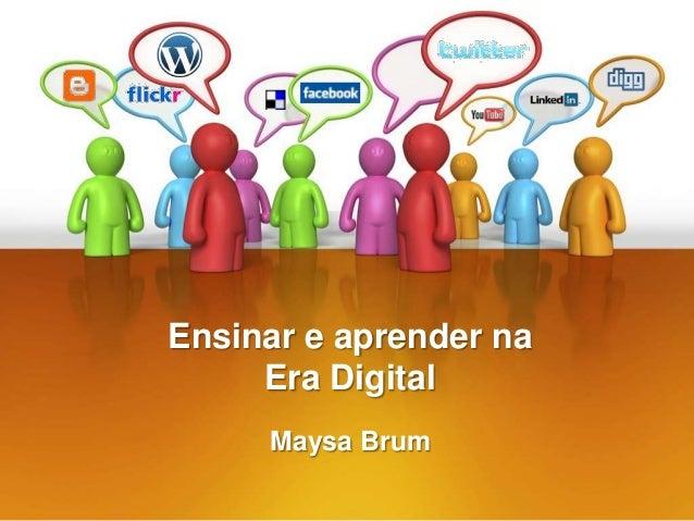 Ensinar e aprender na era digital   unaes
