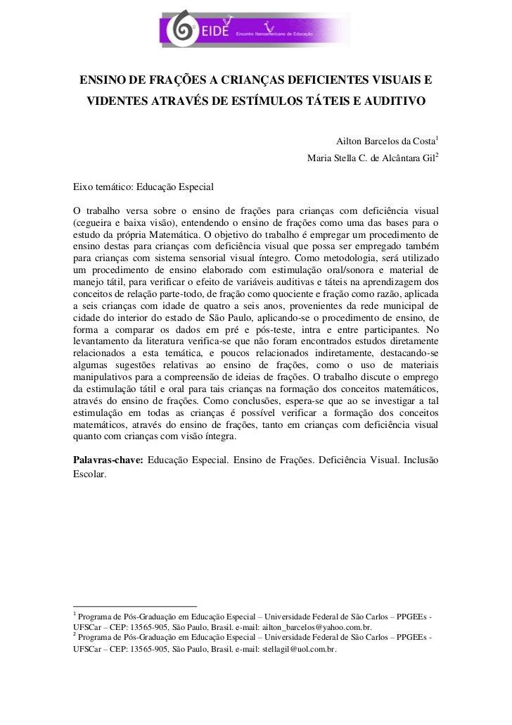 ENSINO DE FRAÇÕES A CRIANÇAS DEFICIENTES VISUAIS E    VIDENTES ATRAVÉS DE ESTÍMULOS TÁTEIS E AUDITIVO                     ...