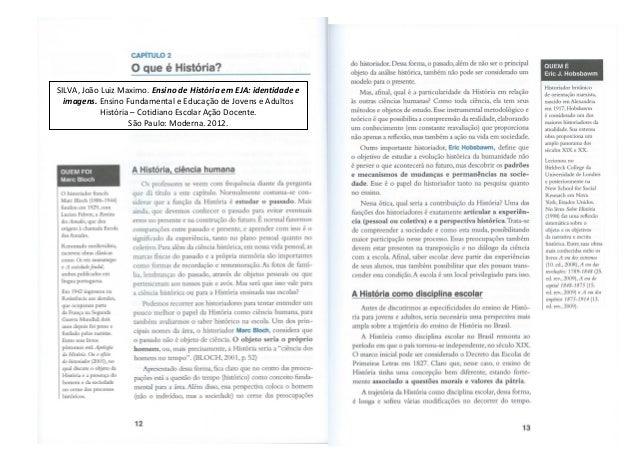 SILVA, João Luiz Maximo. Ensino de História em EJA: identidade e imagens. Ensino Fundamental e Educação de Jovens e Adulto...