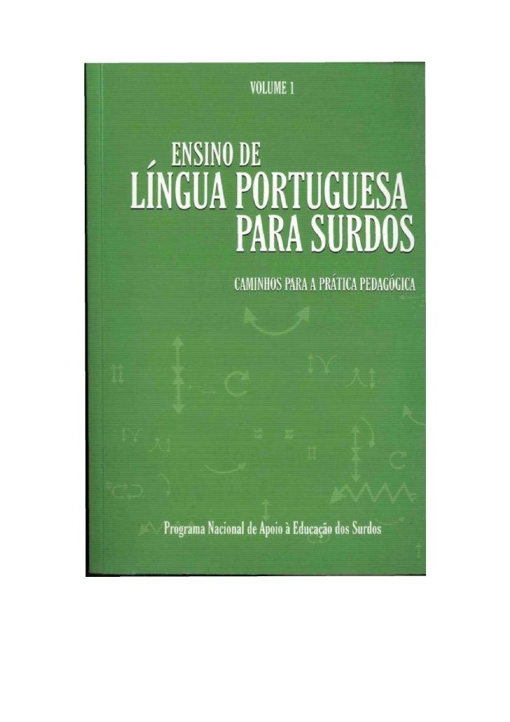 Ensino De LíNgua Portuguesa Para Surdos   Caminhos Para A PráTica PedagóGica Vol 1