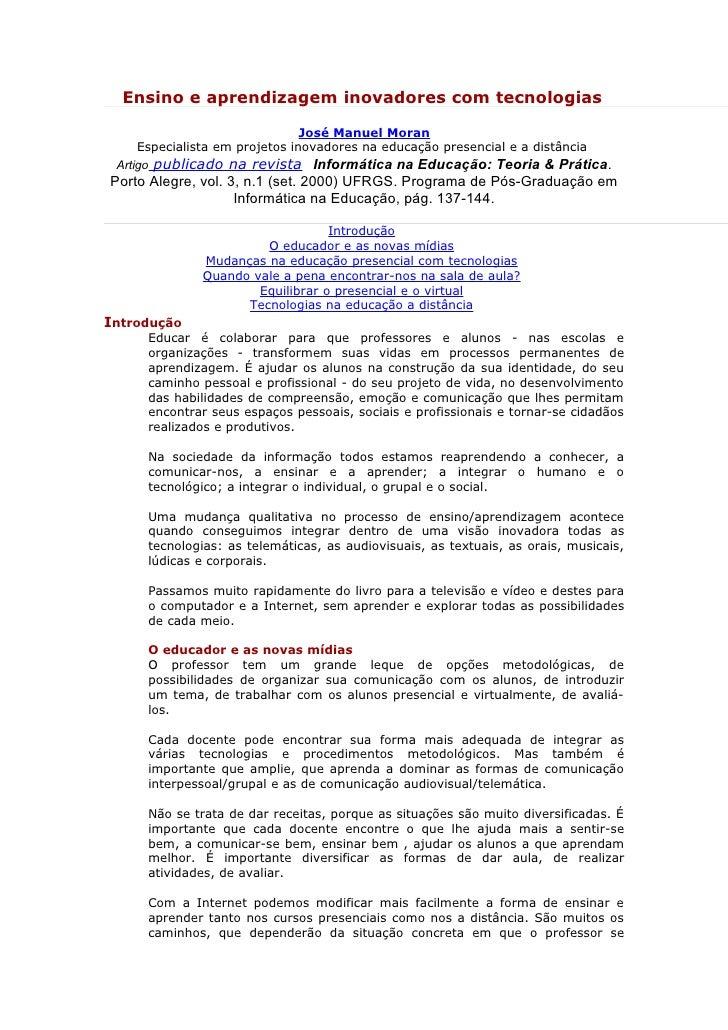 Ensino e aprendizagem inovadores com tecnologias                                  José Manuel Moran      Especialista em p...