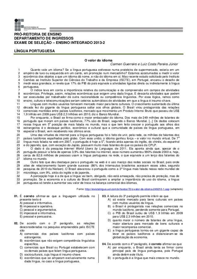 PRÓ-REITORIA DE ENSINO DEPARTAMENTO DE INGRESSOS EXAME DE SELEÇÃO – ENSINO INTEGRADO 2013-2 LÍNGUA PORTUGUESA O valor do i...