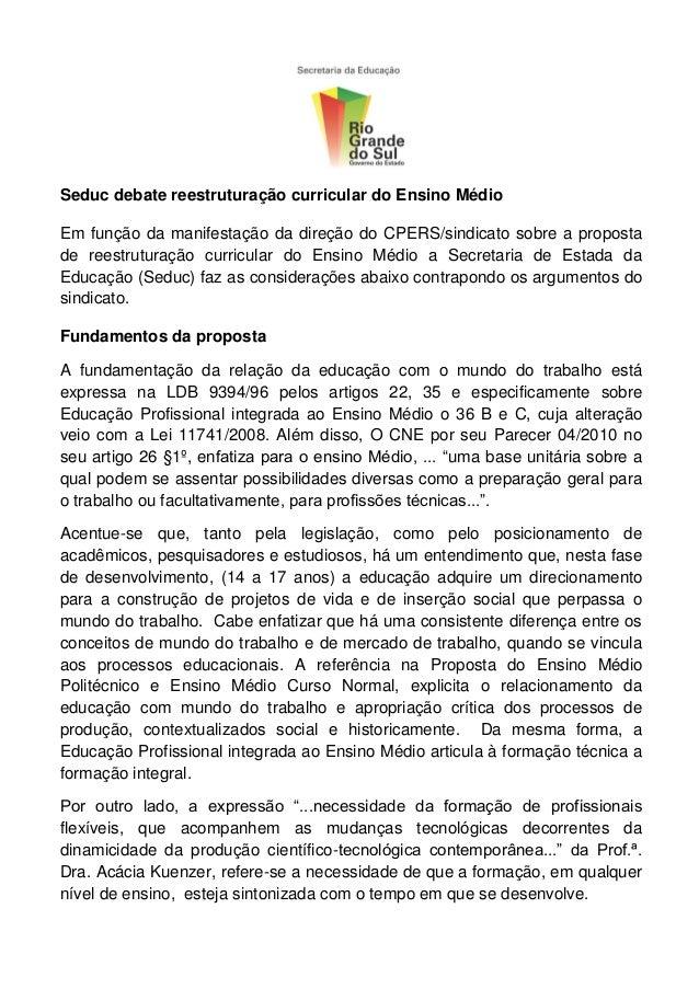 Seduc debate reestruturação curricular do Ensino Médio Em função da manifestação da direção do CPERS/sindicato sobre a pro...