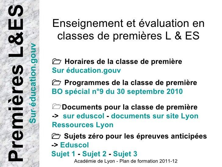 Enseignement et évaluation en classes de premières L & ES Académie de Lyon - Plan de formation 2011-12    Programmes de l...