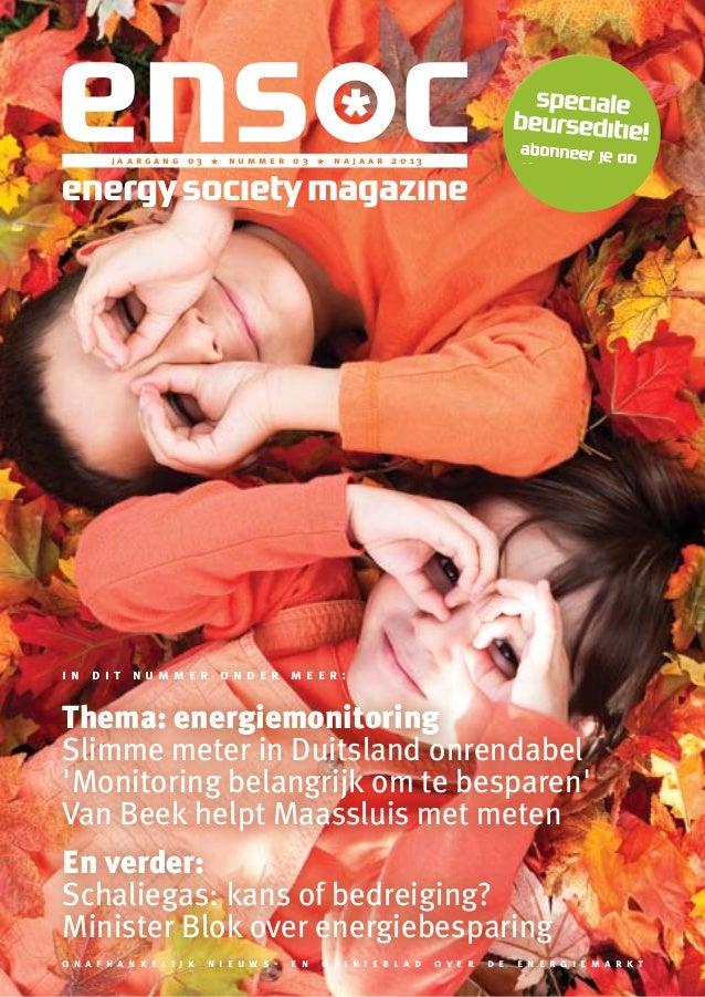 * jaargang 03  *  nummer 03  *  najaar 2013  in dit nummer onder meer:  Thema: energiemonitoring Slimme meter in Duitsland...