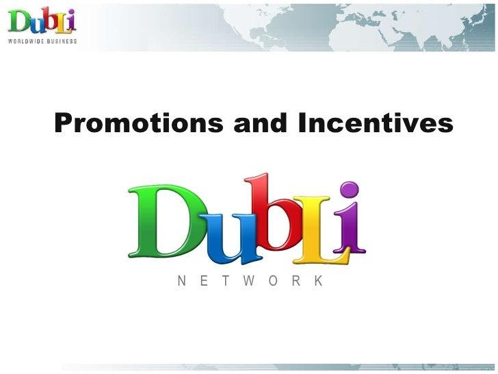 <ul><li>N  E  T  W  O  R  K </li></ul><ul><li>Promotions and Incentives </li></ul>