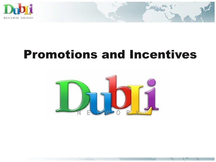 •   Promotions and Incentives               •N E T W O R K