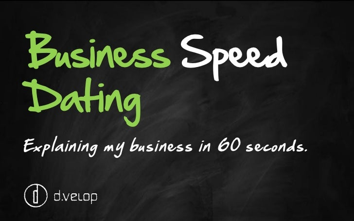 Business SpeedDatingExplaining my business in 60 seconds.