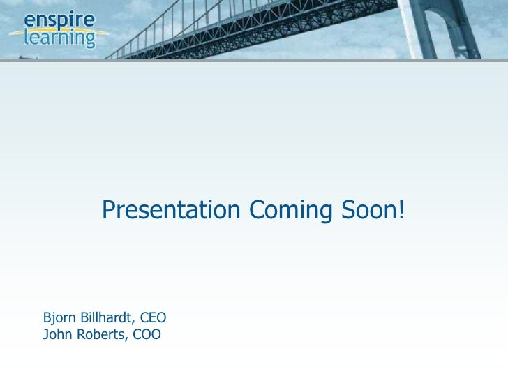 Enspire Performance AcceleratorsBuild Leaders. Transform Managers. Drive Results.<br />BjornBillhardt, CEO<br />John Rober...