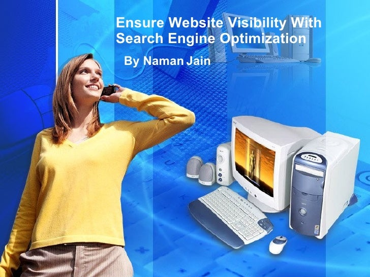 Ensure Website Visibility With Search Engine Optimization  By Naman Jain