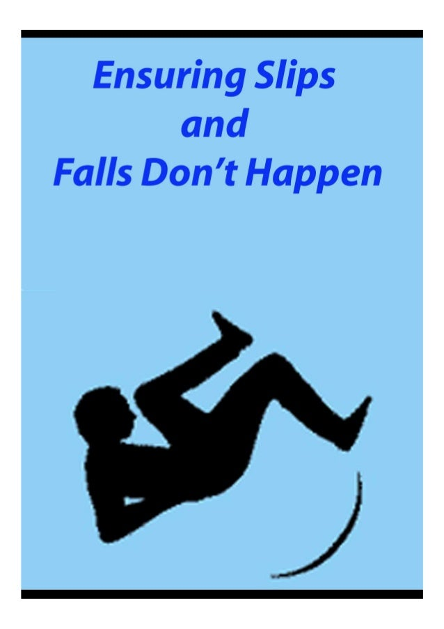 Ensuring slips and falls don't happen