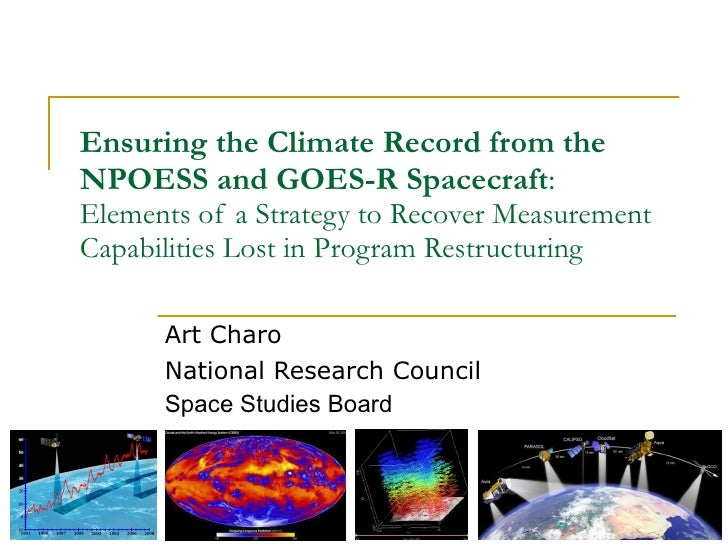 Ensuring the Climate Record from the NPOESS and GOES-R Spacecraft :  Elements of a Strategy to Recover Measurement Capabil...