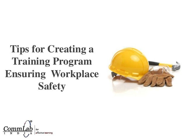 Tips for Creating a Training Program Ensuring Workplace Safety
