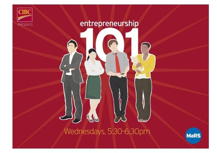 Agenda         I.    About MaRS        II.   What is entrepreneurship?        III. Entrepreneurship    101 Overview    ...