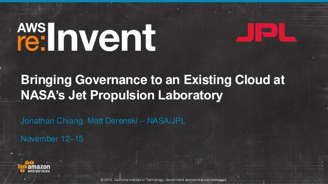 Bringing Governance to an Existing Cloud at NASA's JPL (ENT201)   AWS re:Invent 2013