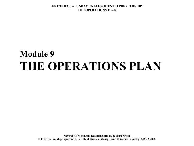 ENT/ETR300 – FUNDAMENTALS OF ENTREPRENEURSHIP                             THE OPERATIONS PLANModule 9THE OPERATIONS PLAN  ...