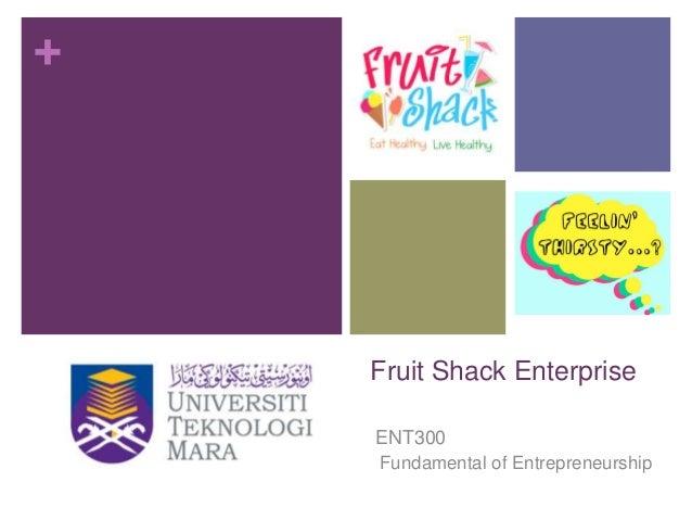 +  Fruit Shack Enterprise ENT300 Fundamental of Entrepreneurship