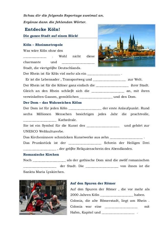 Schau dir die folgende Reportage zweimal an. Ergänze dann die fehlenden Wörter. Entdecke Köln! Die ganze Stadt auf einen B...
