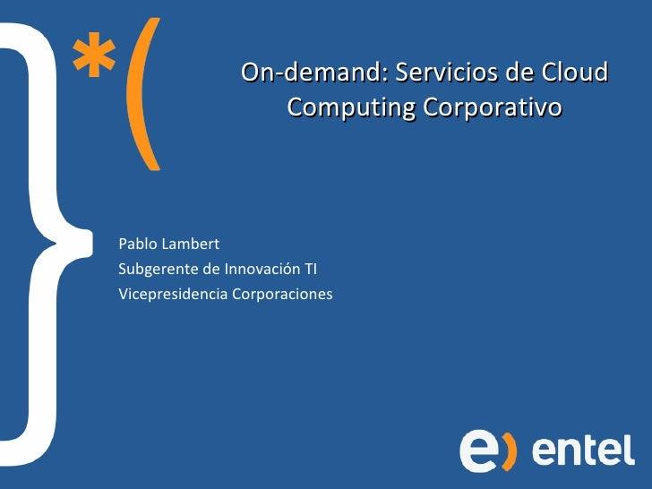 Entel On-demand: Servicios de Cloud Computing Corporativo