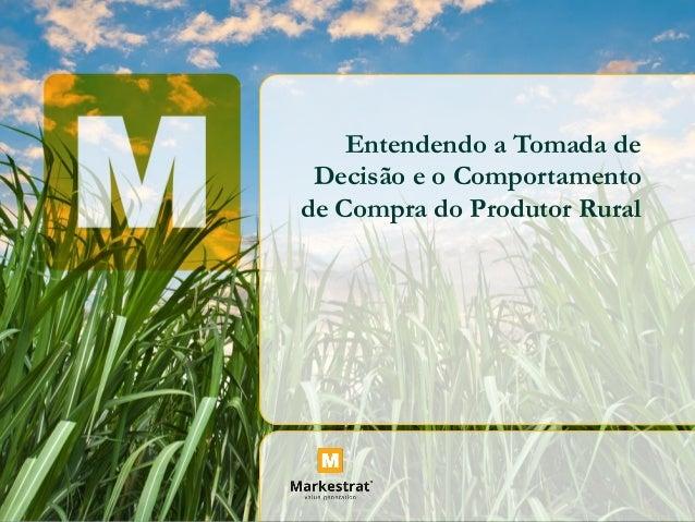 Entendendo a Tomada de Decisão e o Comportamento de Compra do Produtor Rural