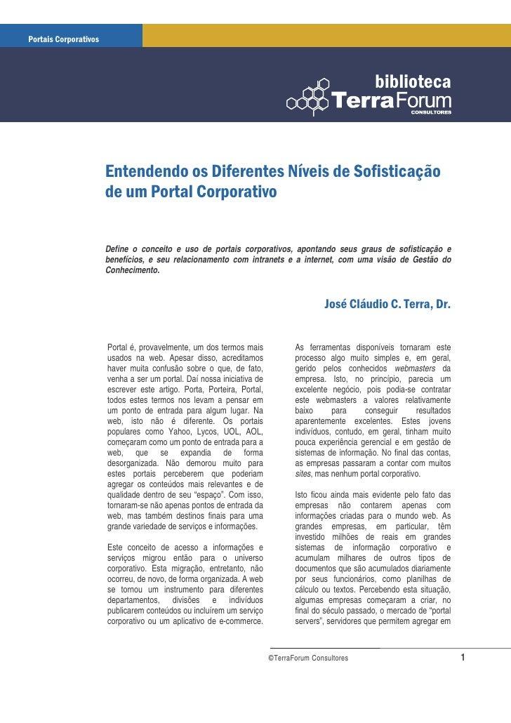 Define o conceito e uso de portais corporativos, apontando seus graus de sofisticação e benefícios, e seu relacionamento c...