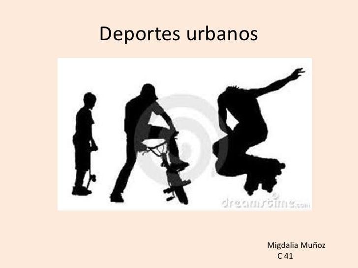 Deportes urbanos<br />Migdalia Muñoz<br />     C 41<br />