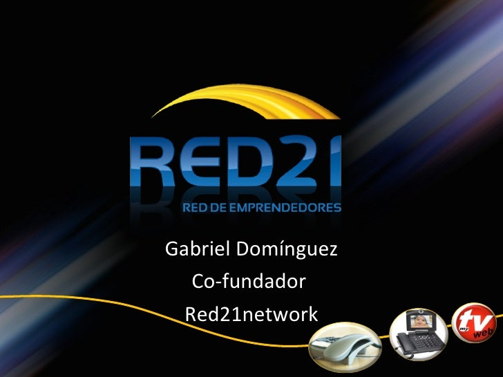 Gabriel Domínguez Co-fundador  Red21network