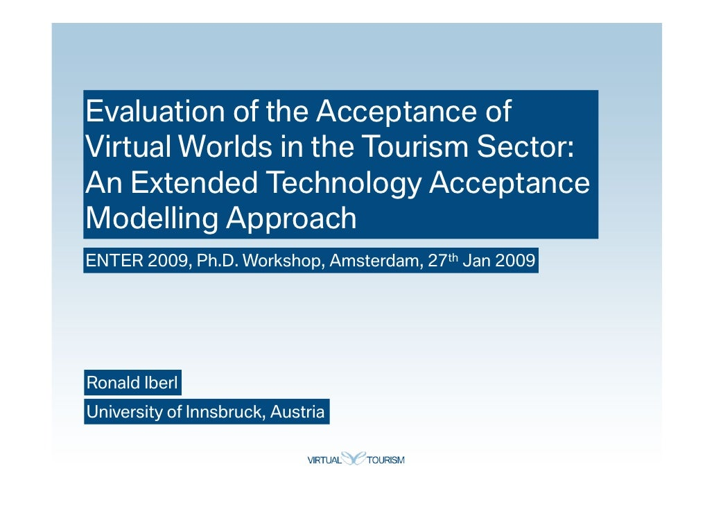 Evaluation of the Acceptance of Virtual Worlds in the Tourism Sector: An Extended Technology Acceptance Modelling Approach