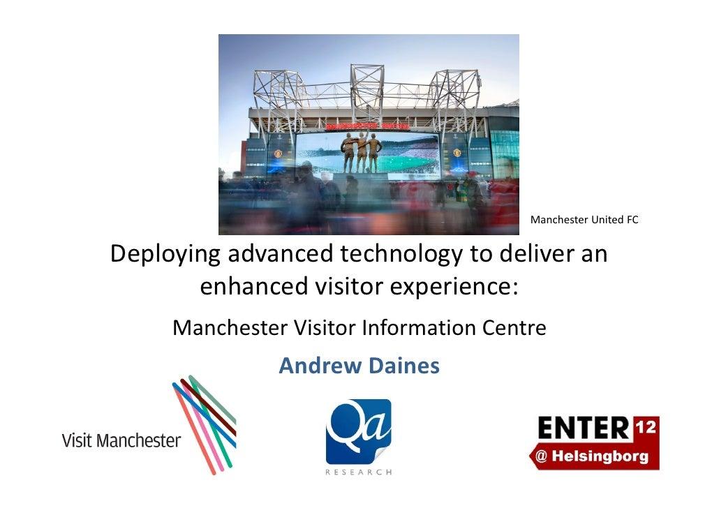 ManchesterUnitedFCDeployingadvancedtechnologytodeliveran       enhancedvisitorexperience:     ManchesterVisitor...