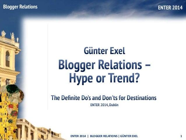 Blogger Relations – Hype or Trend? (Presentation Guenter Exel, ENTER 2014)
