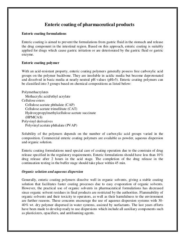 Enteric coating of pharmaceutical productsEnteric coating formulationsEnteric coating is aimed to prevent the formulations...