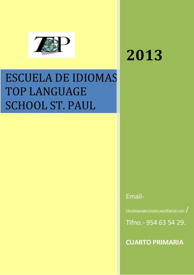 ESCUELA DE IDIOMASTOP LANGUAGESCHOOL ST. PAUL2013Email-eitoplanguageschoolst.paul@gmail.com /Tlfno.- 954 63 54 29.CUARTO P...