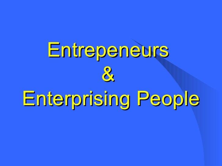 Entrepeneurs  &  Enterprising People