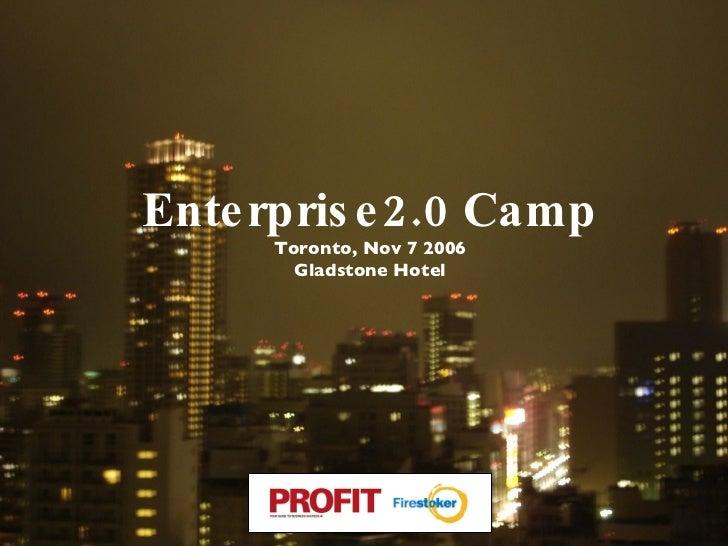 Enterprise2.0 Camp Toronto, Nov 7 2006 Gladstone Hotel