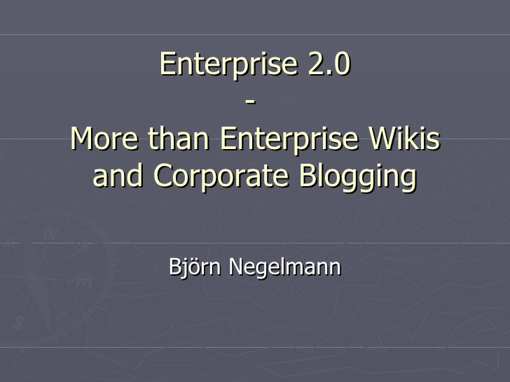 Enterprise 2.0 - is more than Blogs and Wikis