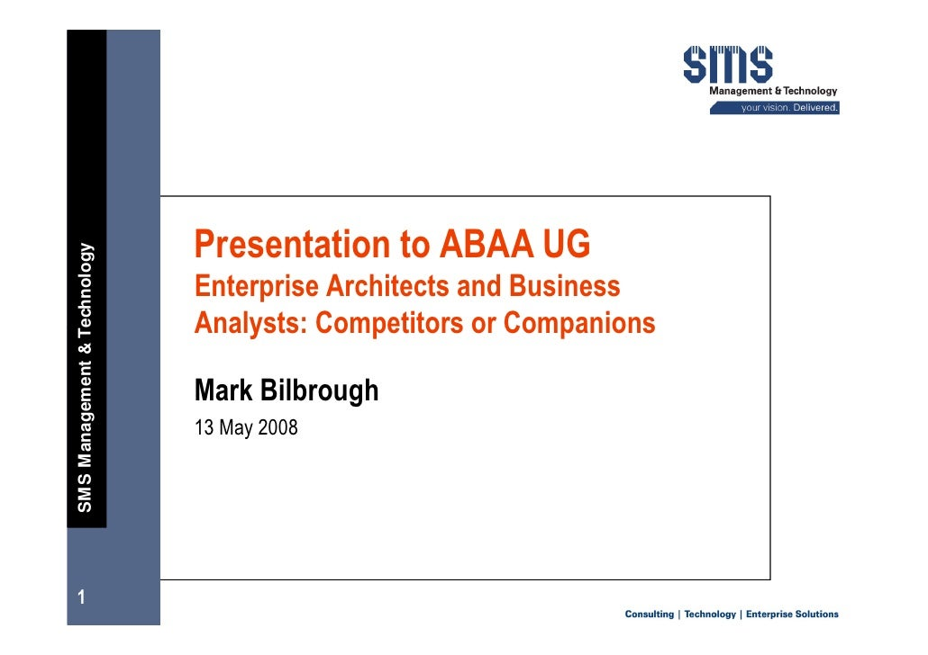 Presentation to ABAA UG SMS Management & Technology                                   Enterprise Architects and Business  ...