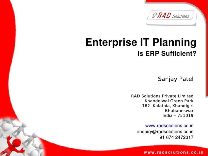 Enterprise IT Planning             Is ERP Sufficient?                        Sanjay Patel           RAD Solutions Private ...